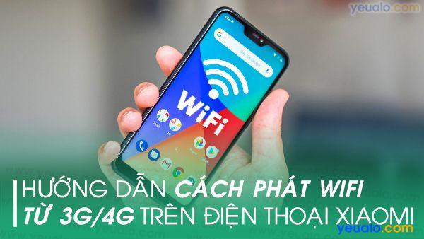 Cách phát Wifi từ Xiaomi Mi a2, Mi a2 lite, Redmi note 5, Redmi note 6 Pro, Mi 8 lite…