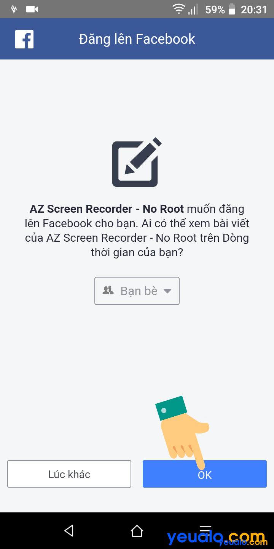 Cách phát trực tiếp màn hình điện thoại lên Facebook 5