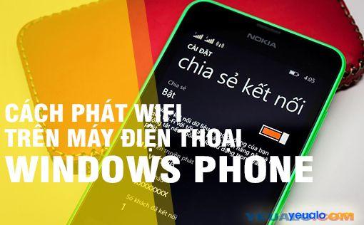 Cách phát Wifi trên điện thoại Windows Phone