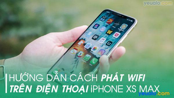 Cách phát Wifi từ iPhone Xs Max