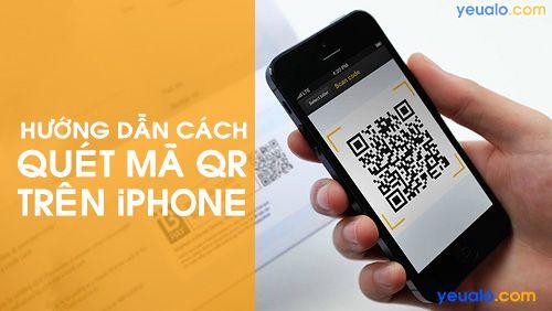 Cách quét mã QR bằng iPhone trên iOS 11