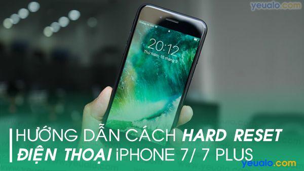 Cách reset iPhone 7/ 7 Plus