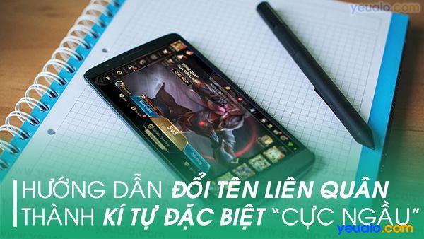 Cách tạo tên nick kí tự đặc biệt game Liên Quân Mobile