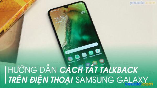 Cách tắt TalkBack trên Samsung A20, A30, A50, A70, Samsung M10, M20, Galaxy S10+…
