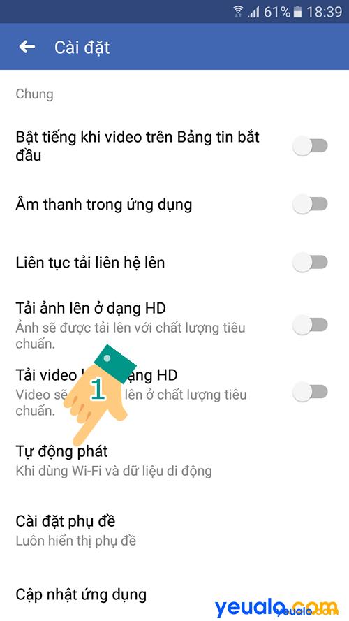 Tắt Bật động tự phát video Facebook Android 7