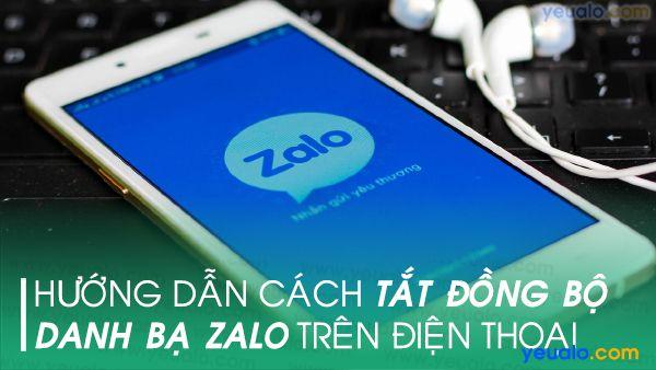 Cách Tắt đồng bộ danh bạ Zalo trên iPhone và Android