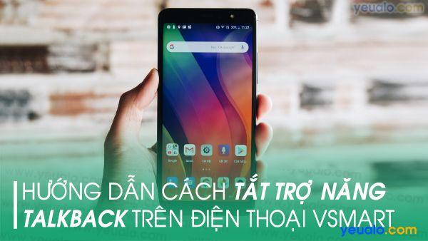 Cách tắt TalkBack trên điện thoại Vsmart