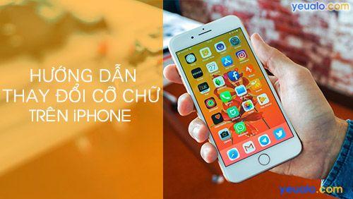 Cách chỉnh Cỡ Chữ, Tăng Kích Thước chữ trên iPhone
