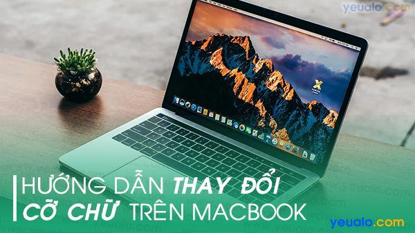 Cách Tăng kích thước cỡ chữ trên Macbook