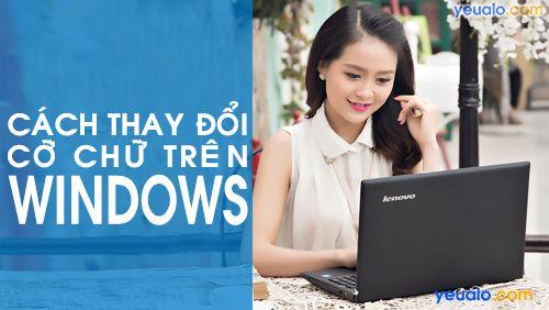 Cách phóng to, chỉnh cỡ chữ trên màn hình máy tính Windows 7