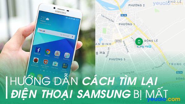 Cách tìm điện thoại Samsung bị mất