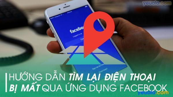 Cách tìm điện thoại bị mất qua Facebook
