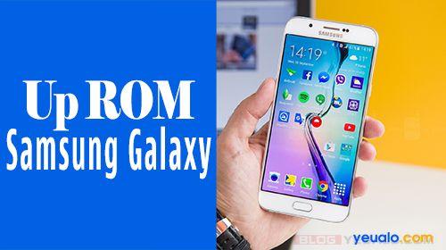 Hướng dẫn cách up ROM (Flash Firmware) cho điện thoại Samsung Galaxy Y, V, J, Core Prime, Grand Prime…