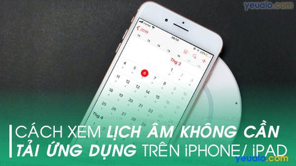 Cách xem lịch âm trên iPhone