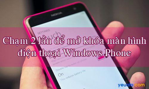 Kích hoạt tính năng chạm 2 lần để mở khóa màn hình trên Windows Phone