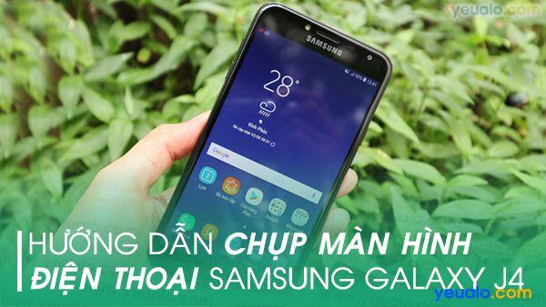 Cách chụp màn hình Samsung J4