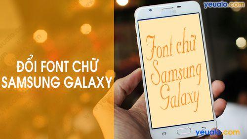 Cách đổi Kiểu chữ trên Samsung J2, J3, J4, J5, J6, J7 Prime, A6, A7, A8, C9, E5, E7…