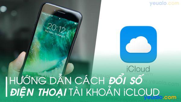 Cách đổi số điện thoại iCloud