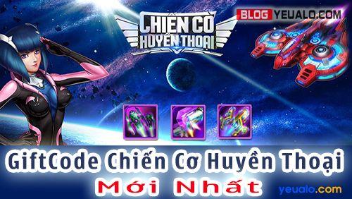 Tặng GiftCode game Chiến cơ huyền thoại VIP, mới nhất 2017