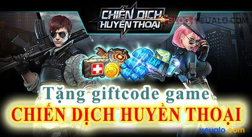Tặng Giftcode game Chiến Dịch Huyền Thoại VIP, mới nhất 2016