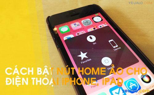 Cách kích hoạt phím home ảo cho iPhone