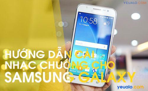 Cách cài đặt nhạc chuông điện thoại Samsung Galaxy