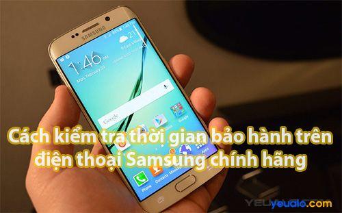 Cách kiểm tra thời gian bảo hành trên điện thoại Samsung chính hãng?