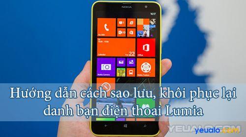 Hướng dẫn cách sao lưu, khôi phục danh bạ cho điện thoại Lumia 430, 435, 520, 525, 630...