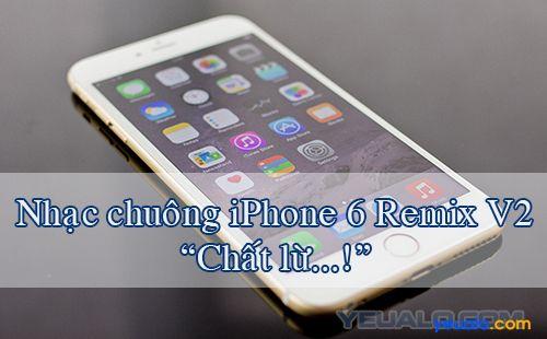 Nhạc chuông iPhone 6 Remix V2