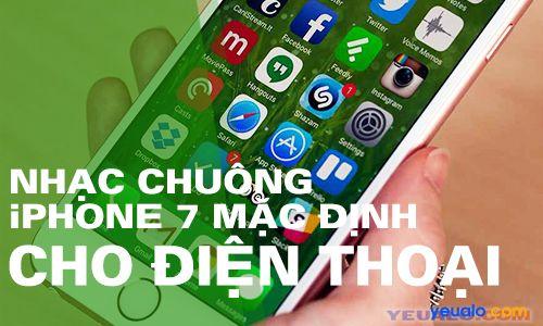 Nhạc chuông iPhone 7 nguyên gốc