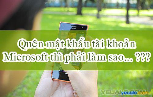 Quên mật khẩu tài khoản Microsoft trên điện thoại Lumia phải làm sao?