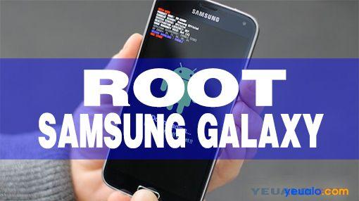 Hướng dẫn cách Root tất cả các máy Samsung chạy Android 6 0 1/5 1 1