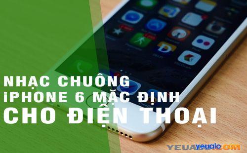 Tải nhạc chuông iPhone 6 mặc định