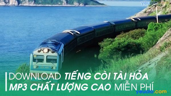 Tiếng còi tàu hỏa mp3