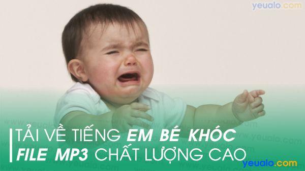 Tiếng trẻ con khóc mp3