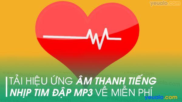 Tiếng nhịp tim đập mp3
